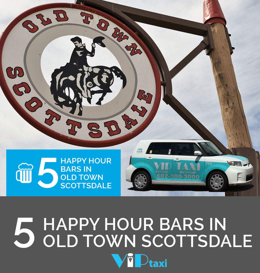 Top 5 Happy Hour Bars In Old Town Scottsdale Vip Taxi Phoenix